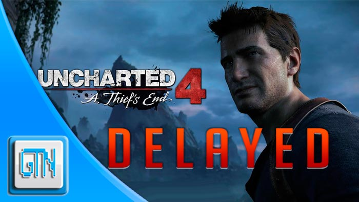 Uncharted 4 Delayed PS4